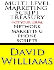 Multi Level Marketing Script Treasury - Not Your Usual Network Marketing Phone Scripts