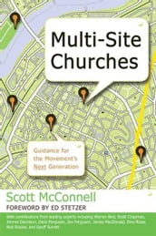 Multi-Site Churches: Guidance for the Movement s Next Generation