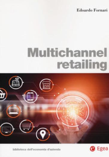 Multichannel retailing - Edoardo Fornari |
