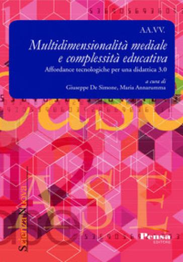 Multidimensionalità mediale e complessità educativa. Affordance tecnologiche per una didattica 3.0 - G. De Simone | Thecosgala.com