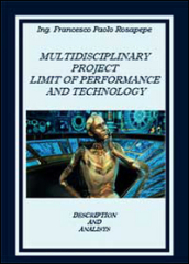 Multidisciplinary project limit of performance and technology