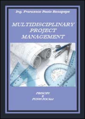 Multidisciplinary project management - Francesco P. Rosapepe |