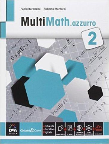 Multimath azzurro. Per le Scuole superiori. Con e-book. Con espansione online. 2. - Paolo Baroncini  