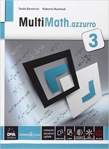 Multimath azzurro. Per le Scuole superiori. Con e-book. Con espansione online. 3. - Paolo Baroncini |