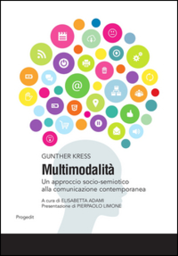 Multimodalità. Un approccio socio-semiotico alla comunicazione contemporanea - Gunther Kress |