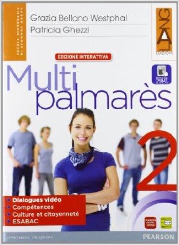 Multipalmares. Ediz. interattiva. Per le Scuole superiori. Con e-book. Con espansione online. 2. - Bellano  