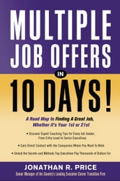Multiple Job Offers in 10 Days!