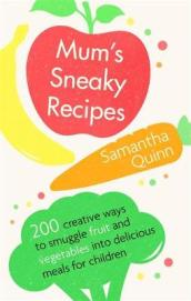 Mum s Sneaky Recipes