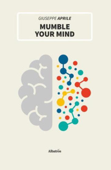 Mumble your mind - Giuseppe Aprile  