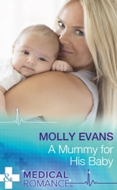 A Mummy For His Baby (Mills & Boon Medical)