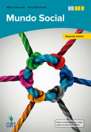Mundo social. Vol. unico. Per le Scuole superiori. Con Contenuto digitale (fornito elettronicamente) - Maria D'Ascanio   Jonathanterrington.com