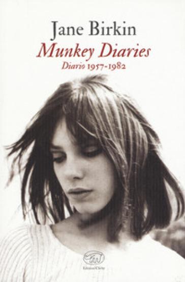 Munkey Diaries. Diario 1957-1982 - Jane Birkin   Thecosgala.com