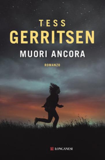 Muori ancora - Tess Gerritsen |