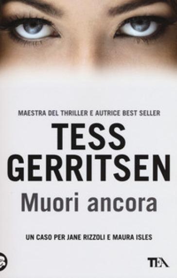 Muori ancora - Tess Gerritsen | Rochesterscifianimecon.com