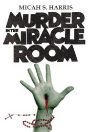 Murder In The Miracle Room