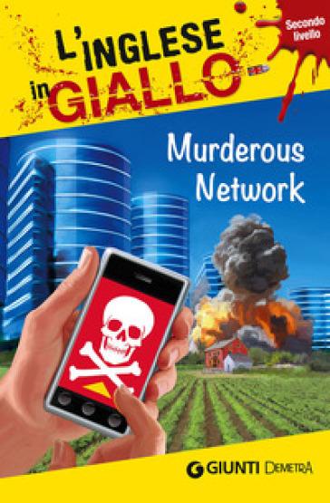 Murderous Network. I racconti che migliorano il tuo inglese! Secondo livello - Gina Billy |