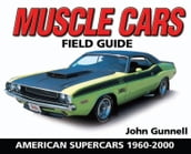 Muscle Cars Field Guide