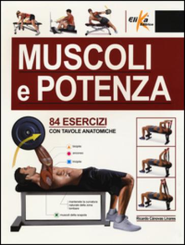 Muscoli e potenza. 84 esercizi con tavole anatomiche - Ricardo Canovas Linares | Jonathanterrington.com