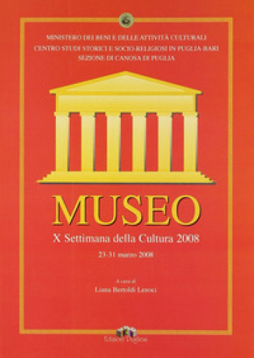 Museo. 10ª Settimana della cultura 2008 (23-31 marzo 2008) - L. Bertoldi Lenoci |