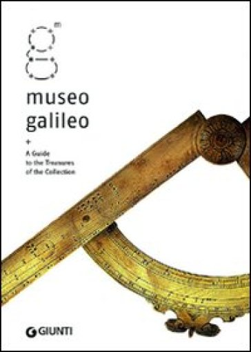 Museo Galileo. A Guide to the Treasures of the Collection - C. Frost |