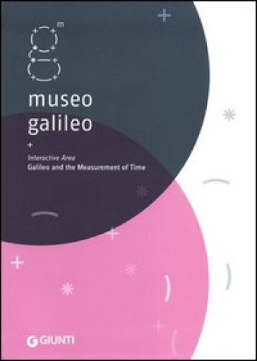 Museo Galileo. Interactive Area. Galileo and the measurement of time - F. Camerota |