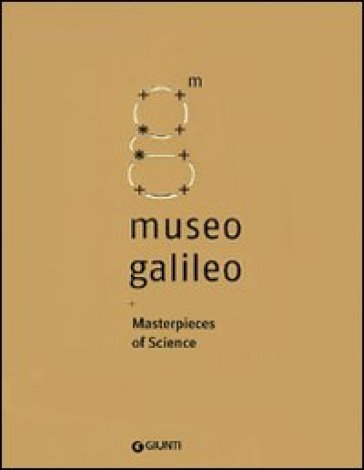 Museo Galileo. Masterpieces of Science