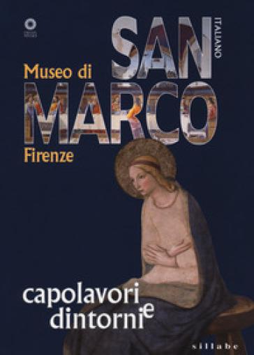 Museo di San Marco. Capolavori e dintorni - Marilena Tamassia | Rochesterscifianimecon.com