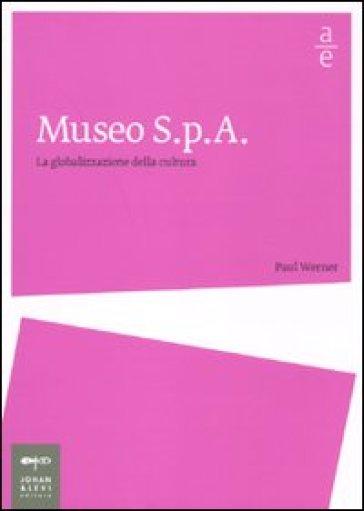 Museo Spa. La globalizzazione della cultura - Paul Werner   Rochesterscifianimecon.com