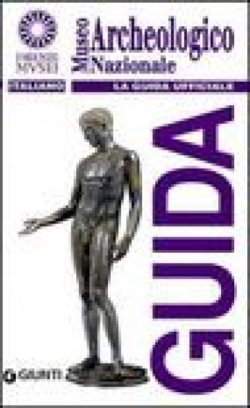 Museo archeologico nazionale. La guida ufficiale - A. M. Esposito | Rochesterscifianimecon.com
