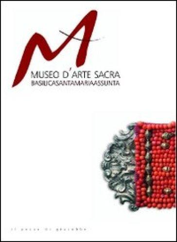 Museo d'arte sacra. Basilica di Santa Maria Assunta - Maurizio Vitella |