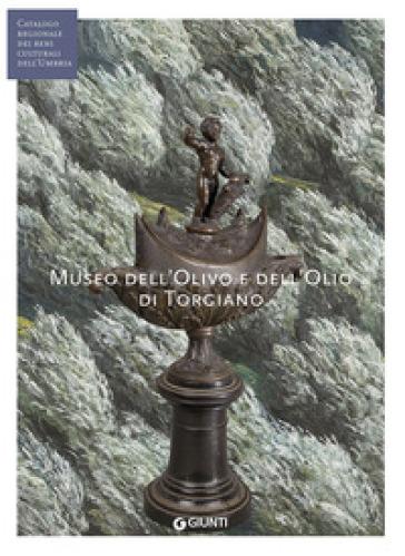 Museo dell'Olivo e dell'Olio di Torgiano - Maria Grazia Marchetti Lungarotti pdf epub