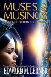 Muses & Musings: A Science Fiction Collection