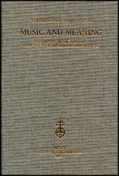 Music and Meaning. Studies in music history and the neighbouring disciplines