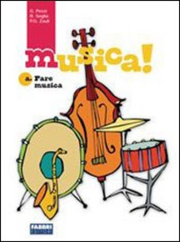 Musica! Fare musica. Con laboratorio. Per la Scuola media. Con CD Audio