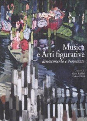 Musica e arti figurative. Rinascimento e Novecento. Ediz. illustrata - M. Ruffini |