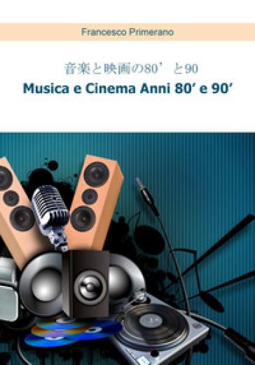 Musica e cinema anni '80 e '90. Ediz. giapponese - Francesco Primerano pdf epub