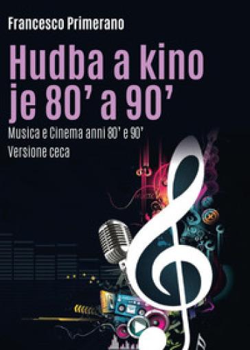 Musica e cinema anni 80' e 90'. Ediz. ceca