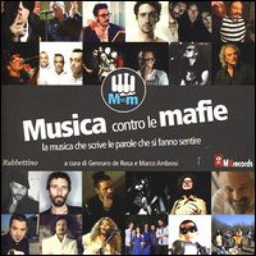 Musica contro le mafie. La musica che scrive le parole che si fanno sentire. Con CD Audio - G. De Rosa pdf epub