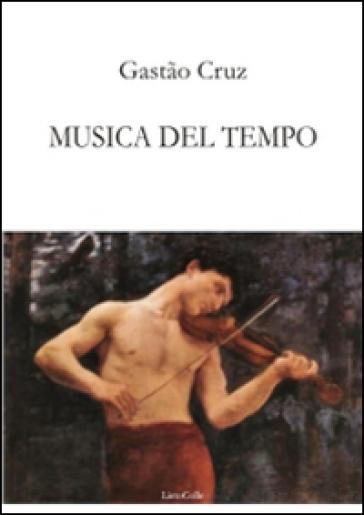 Musica del tempo - Gastao Cruz |