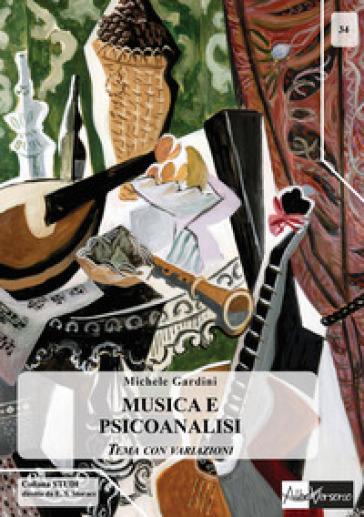 Musica e psicoanalisi - Michele Gardini |