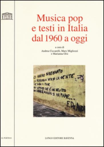 Musica pop e testi in italia dal 1960 a oggi - A. Ciccarelli | Thecosgala.com