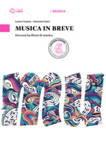 Musica in pratica. Musica in breve. Per la Scuola media. Con e-book. Con espansione online - Giovanni Duci |