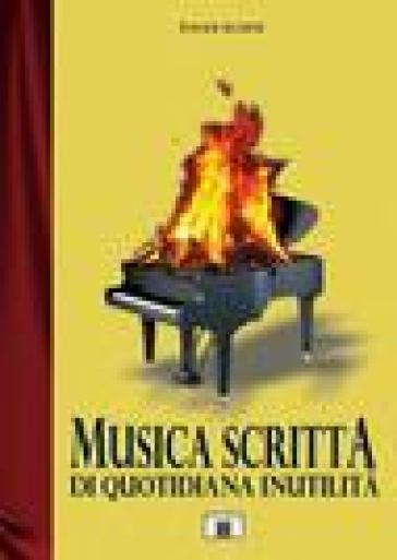 Musica scritta di quotidiana inutilità - Davide Ielmini |