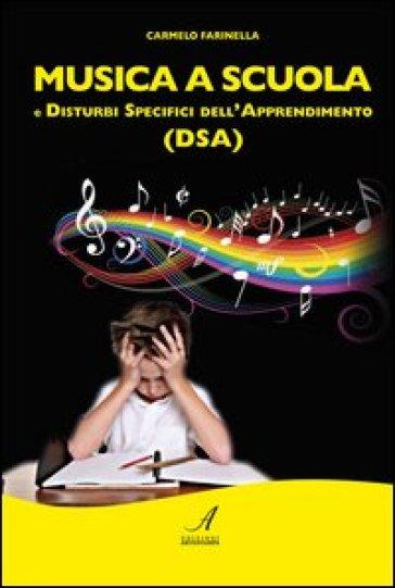 Musica a scuola e disturbi specifici dell'apprendimento (DSA) - Carmelo Farinella | Ericsfund.org