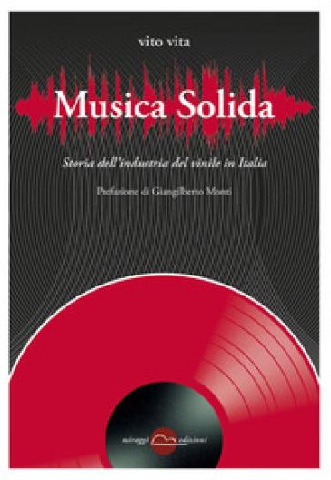 Musica solida. Storia dell'industria del vinile in Italia - Vito Vita | Ericsfund.org