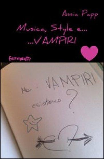 Musica, style e... vampiri - Assia Papp |