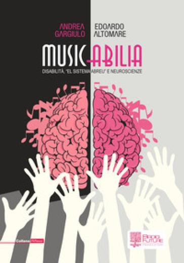 Musicabilia. Disabilità, «el sistema Abreu» e neuroscienze - Edoardo Altomare | Thecosgala.com