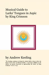 Musical Guide to Larks  Tongues In Aspic by King Crimson