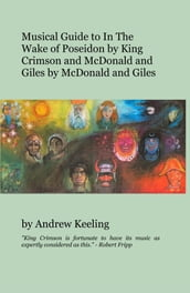 Musical Guide to In The Wake of Poseidon by King Crimson and McDonald and Giles by McDonald and Giles