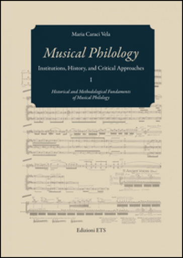 Musical philology. Institutions, history and critical